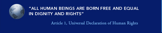 "Quote from Article 1 of Universal Declaration of Human Rights, ""All human beings are born free and equal in dignity and rights."""